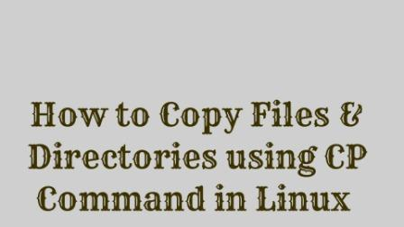 Copy Files & Folders in Linux Using cp command