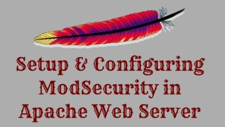 SetUp & Configure ModSecurity On Apache Web Server