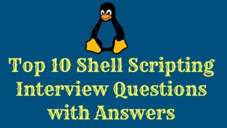 Top 10 Shell Scripting Interview Questions with Answers