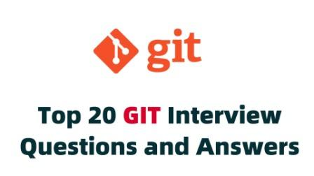 Top 20 GIT Interview Questions and Answers