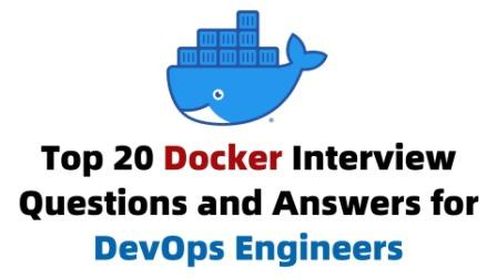 Top 20 Docker Interview Questions and Answers