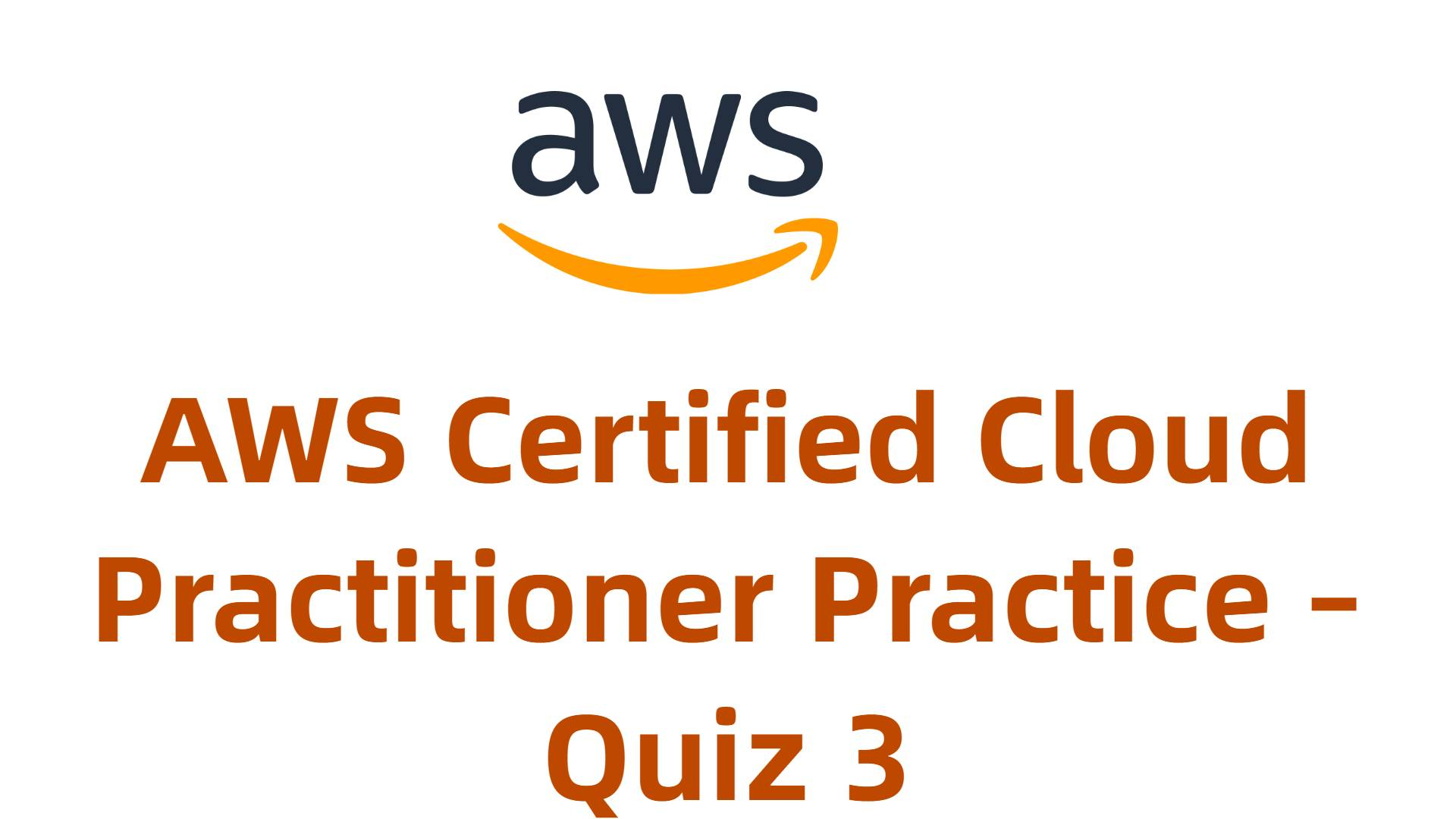 AWS Certified Cloud Practitioner Practice – Quiz 3