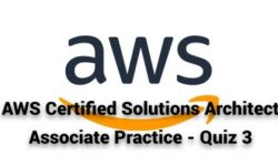 AWS Certified Solutions Architect Associate Practice – Quiz 3