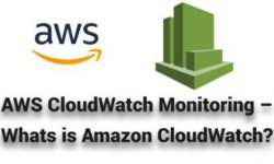 AWS CloudWatch Monitoring – Whats is Amazon CloudWatch? (How to get Started)