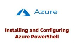 How to Install & Configure Azure PowerShell